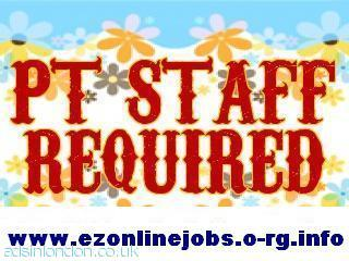 Urgently P-T Staff Required Today.