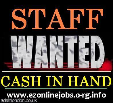 Urgent Staff NEEDED, Part Time / Full Time.