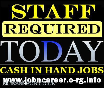 Staff Needed TODAY For Cash In Hand Jobs London