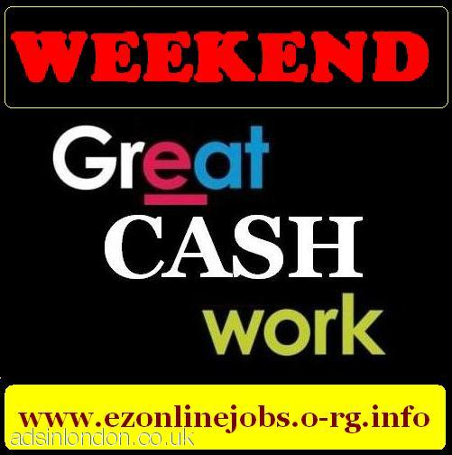 Weekend CASH Jobs (Staff Required Immediately)