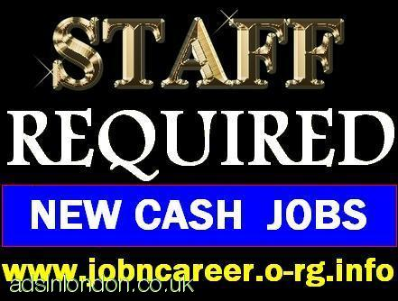 Staff Required URGENT For New Cash Jobs.
