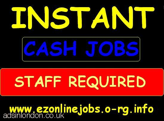 Cash Jobs - Instantly, 10 x STAFF Required