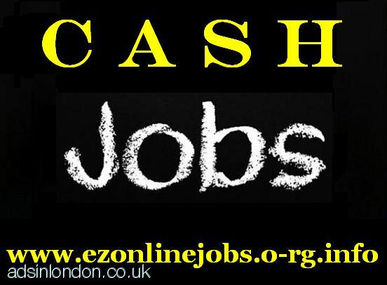 CASH Jobs Offered (Staff Required Immediately)