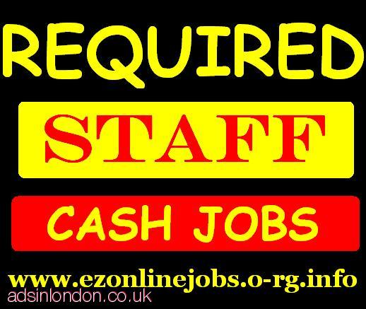 (Urgently) CASH In Hand Jobs, Staff Required