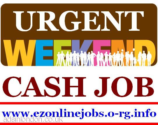 Weekend STAFF Required (Cash In Hand Jobs)