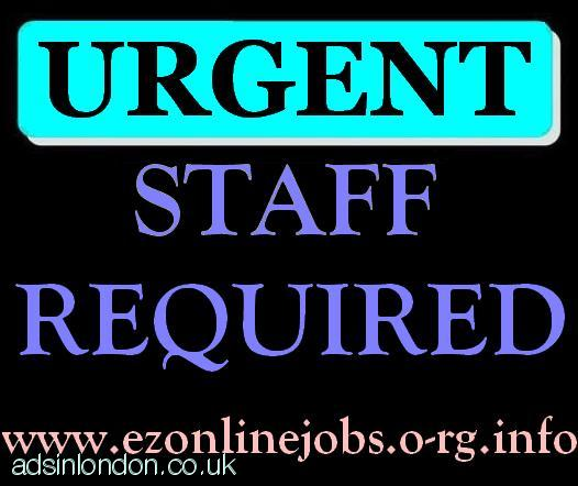 Staff NEEDED Urgently (CASH In Hand Job)