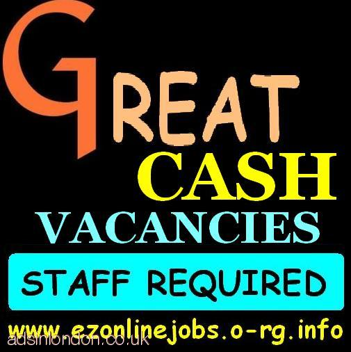 CASH VACANCIES (Staff Required Immediately)