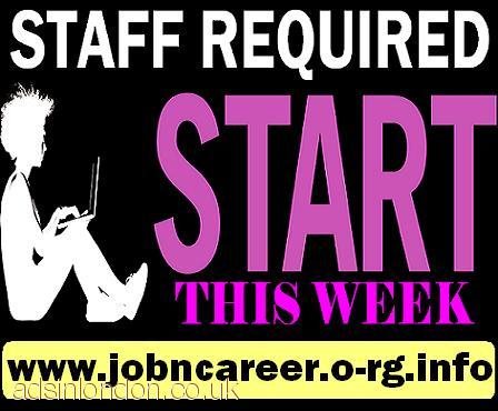 Staff Needed For Start This Week
