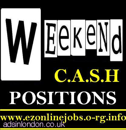 WEEKEND Pt - Ft Staff Required, Cash Pay