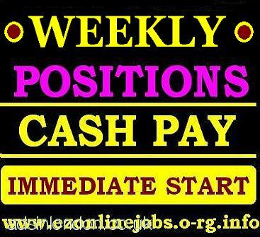 Weekly CASH Vacancies, Immediate Start