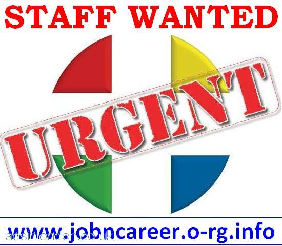 URGENT Staff Wanted, Great Cash Paying.