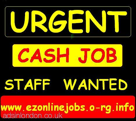 CASH JOBS, (10 x Part/Time STAFF Required)