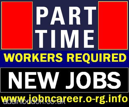 NEW JOBS (PART TIME WORKERS REQUIRED)