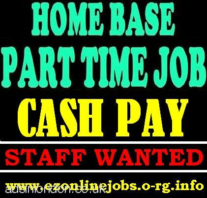 PART and Fulltime Job Offer, Cash Pay