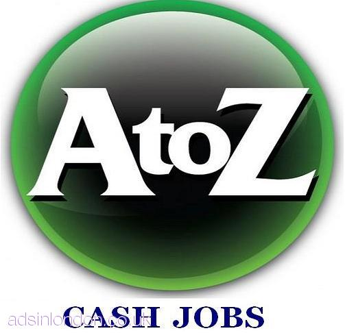 Cash Jobs (URGENT) Staff Required.