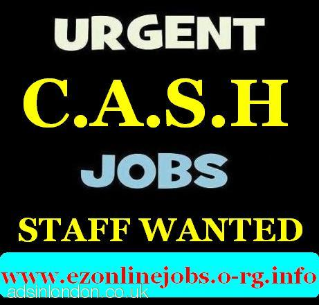 CASH In Hand Jobs, Part/Full Time Staff Wanted