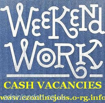 WEEKEND Part/Time CASH Job, Start Today