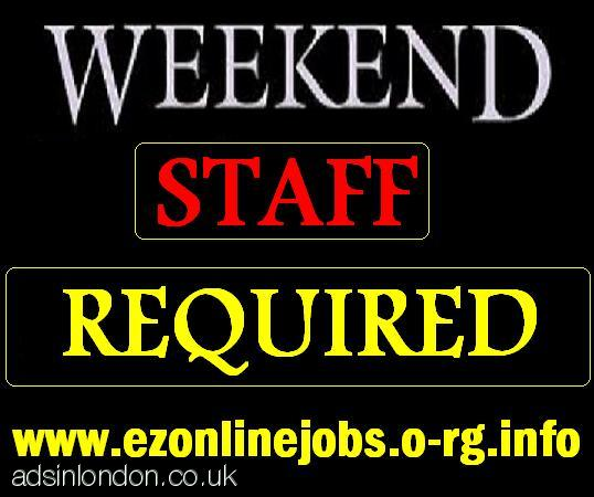 Part Time/Weekend STAFF Wanted, Cash Job.