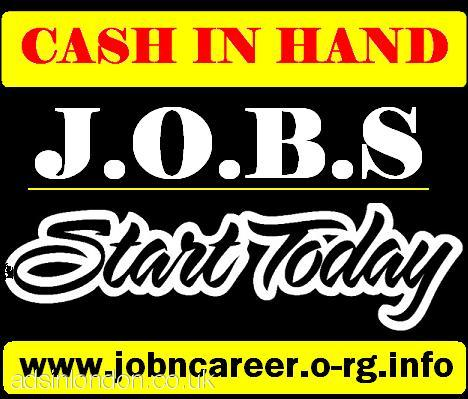 CASH IN HAND JOBS FOR ALL (Start Today)