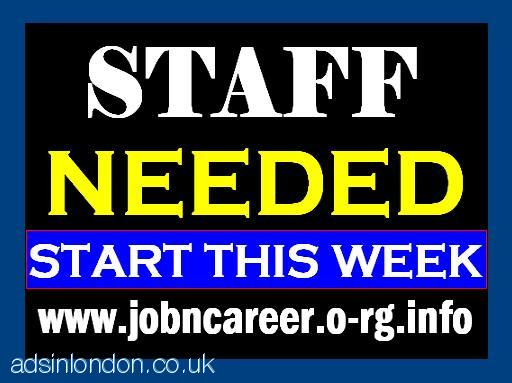 Urgent STAFF Needed For Start This Week.
