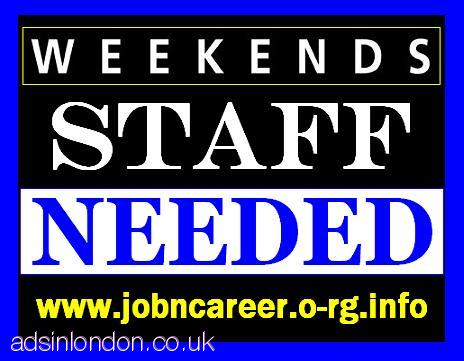 Weekend STAFF Required, Immediate Start.