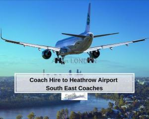 Coach Hire to Heathrow Airport | South East Coaches