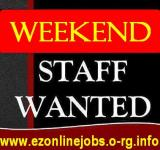 REQUIRED -  Weekend STAFF, Cash Jobs !!!