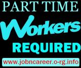 PART-TIME WORKERS URGENTLY NEEDED