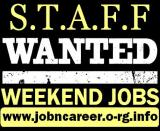 Wanted Part Time Staff For Weekend Jobs